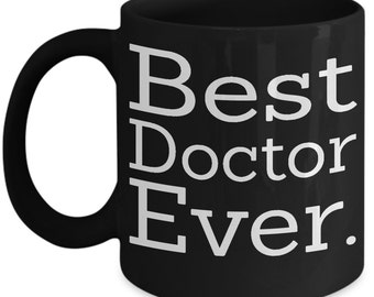 Doctor gift, doctor mug, gift for doctor, best doctor mug, best doctor ever mug, best doctor gift, best doctor ever gift, doctor coffee mug