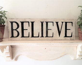 BELIEVE SIGN/farmhouse signs,vintage style signs,hand made signs, hand painted signs, distressed signs,wooden signs,inspirational sign