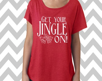 Get Your Jingle On Dolman Off the shoulder flowy tee Funny Christmas Party Shirt Ugly Sweater Christmas Shirt Shitters Full