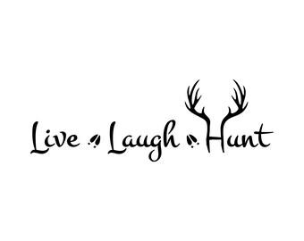 Live - Laugh - Hunt w/antlers – SVG Cut File (mtc, svg, pdf, eps, ai, dxf, png & jpg) ~ DIGIDOWN049