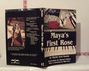 Maya's First Rose by Martin Scot Kosins Illustrations by Howard Fridson Forward by Burl Ives 1992 Hardcover Dust Jacket Signed