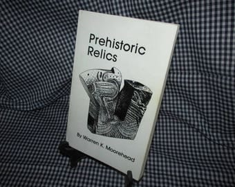 "Vintage Reference  ""Prehistoric Relics"" by Warren Moorehead"