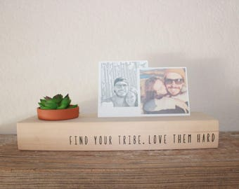 Find Your Tribe Love Them Hard // Wood Photo Blocks // Wood Photo Holder // Succulent Planter