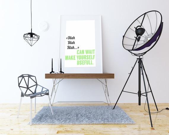 BlahBlahBlah Can Wait. Digital Download, Digital Art, Printable Art, Motivational print, Room decor, Bedroom wall print,Motivation to study.