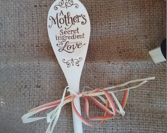 Wood Burned Spoon-A Mother's Secret Ingredient is Love