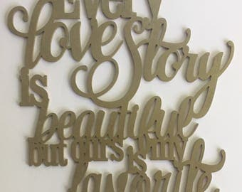 Every Love Story Is Beautiful But Ours is My Favorite  Wall Decor