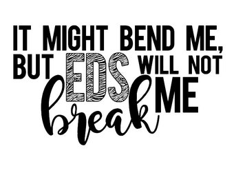 "It might bend me but EDS will not break me 4"" vinyl decal - ehlers danlos syndrome - zebra - chronic illness - spoonie sticker - inspiration"