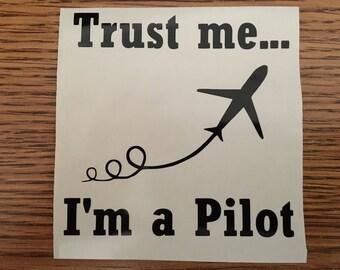 Trust Me I'm a Pilot Decal - Trust Me I'm a Pilot Sticker - Pilot Sticker - Pilot Decal - Pilot Gift - Pilot Design