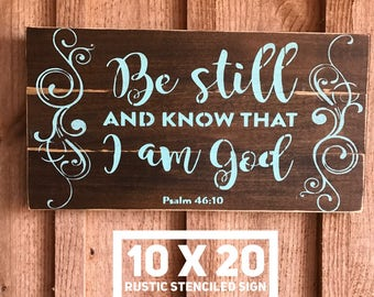 Be still and know that i am God, home decor, wall art, stenciled signs, inspirational quotes, gift ideas