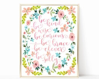 Blue Yellow Pink Watercolor Floral Nursery Quote, Be kind, Be brave, Be clever, Be wise, Be Curious. Floral Nursery Wall Art. Printable Art.