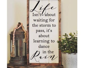 Life isnt about waiting for the storm to pass its about learning to dance in the rain, framed shiplap, vintage wood sign
