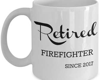 Retired Fireman - Firefighter Retirement Gifts for Women, Men - Retired Firefighter Since 2017 Coffee Mug - Best Gift for Firemen, Coworkers