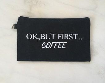 Ok,but first... Coffee - make up/pencil canvas bag