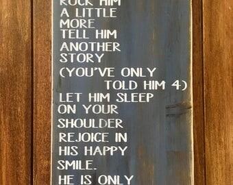 Hold him a little longer, rustic wood sign, handpainted, little boy decor, nursery decor, handpainted signs, wooden signs, wood sign, rustic