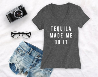 Tequila made me do it V neck high quality tshirt - Charcoal color blended tshirt, tee shirt - deep v tee