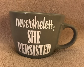 Nevertheless, She Persisted Elizabeth Warren Inspired Gray Coffee Mug