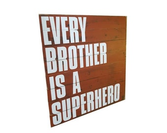 Every Brother is a Superhero Sign//Wooden Sign//Siblings Sign//Brother Sign//Bedroom Decor//Bedroom Sign//Playroom Sign//Playroom Decor