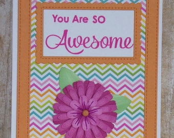 You are so Awesome greeting card, friendship card, any occasion cards, thank you cards, cards with flowers,