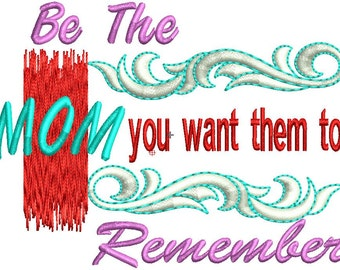 be the mom you want them to remember machine embroidery design.machine embroidery design,paadarclub,INSTANT DOWNLOAD