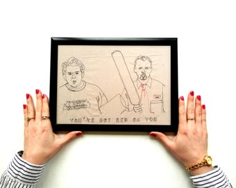 Stitched Up!Shaun Of The Dead - You've Got Red On You - Framed A4 Embroidery Art