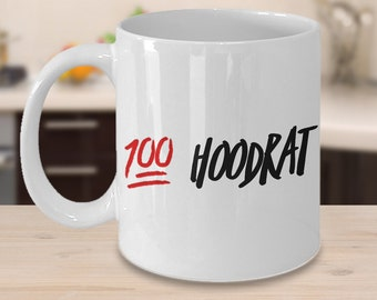 Hoodrat Stuff - 100% Hoodrat Mug for People Who Do Hoodrat Things - Coffee Cup