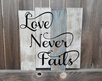 Love Never Fails, Love Sign, Wedding Gift, Rustic Wall Decor, Distressed Wood Sign, Wall Art Decor, Hand Painted Sign, Rustic Sign