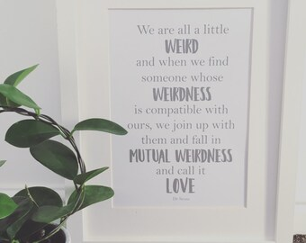 Dr Seuss 'We are all a little weird' quote, A4 print.