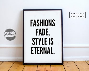 Fashions Fade, Style Is Eternal l Motivational Poster l Wall Decor l Minimal Art l Home Decor