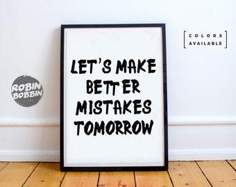 Let's Make Better Mistakes Tomorrow - Motivational Poster - Wall Decor - Minimal Art - Home Decor