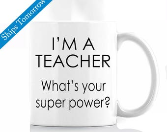 I'm a Teacher, What's Your Superpower? Teacher Coffee Mug