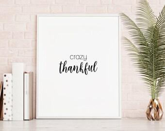 DIGITAL DOWNLOAD - Crazy Thankful Print - Thankful Art