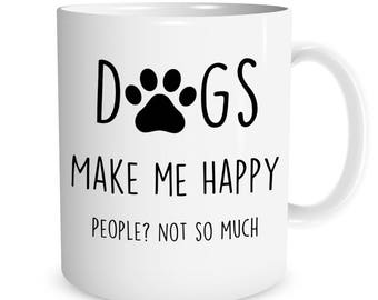 Dogs make me happy people not so much Ceramic Mug
