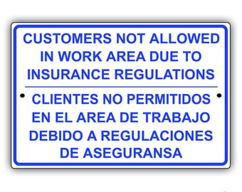 "Customers Not Allowed In Work Area Due To Insurance Regulations 8"" x 12"" Aluminum Metal Sign"