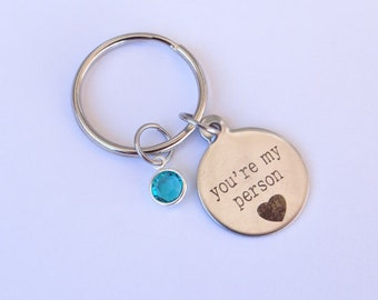 You're my Person Keychain, you are my person, Best Friends, Valentines Day, You're my person gift, Friendship Gift, Birthday Gift, Sisters