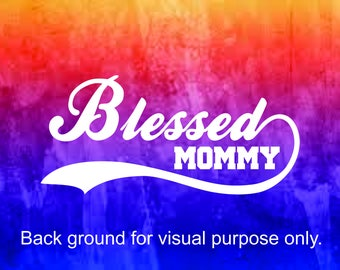 Blessed Mommy Vinyl Decal car truck window glass laptop wall