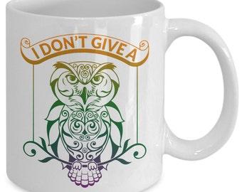 """Cute Owl Coffee Mug """"i Don't Give A Hoot"""""""
