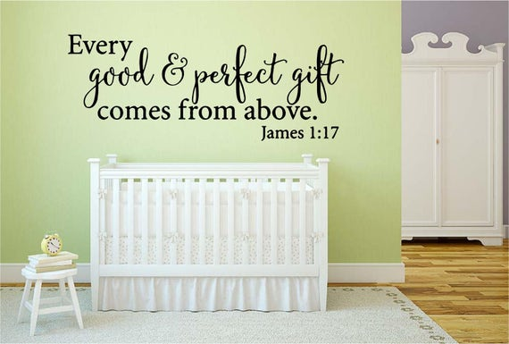 Nursery Wall Decal - Every Good and Perfect Gift Comes From Above Wall Decal - Nursery Room Decor - James 1 : 17 Scripture Decal