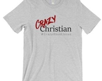 Crazy Christian Shirt, Christian Apparel, Christian T Shirt, Christian Tshirt, Religious Shirt, Crazy About Jesus, Jesus Shirt, Jesus Stuff