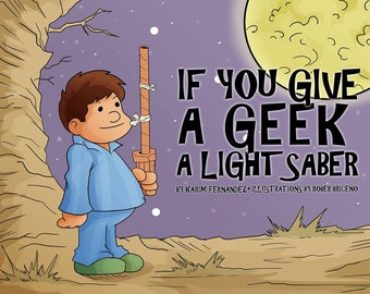 If You Give A Geek A Light Saber Digital Book