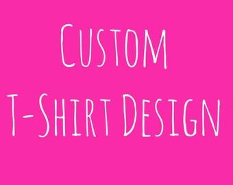 Custom JPEG Digital File/Digital T-Shirt Design