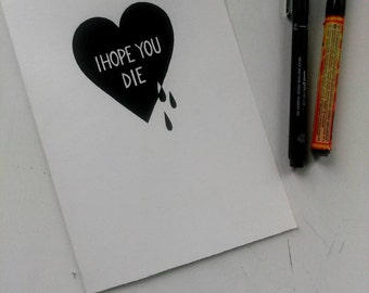 """Valentine's day card """"I HOPE YOU DIE ..by my side"""""""