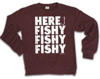 Here Fishy Fishy Fishing Hoodie Or Sweater Birthday Fisherman Mens Ladies
