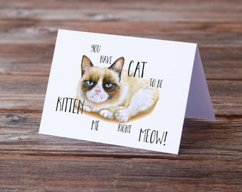 Greeting Card, Funny Card, Grumpy Cat, Snowshoe Cat, Birthday Card, Cat to be Kitten Me, Funny Quote, Gift for Cat Lover, Crazy Cat Lady