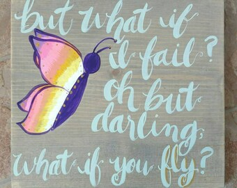 What if you Fly? Butterfly wood sign