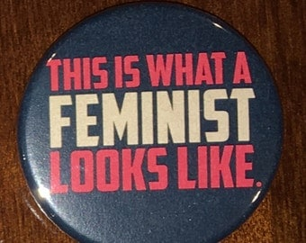 "1.75 inch ""This Is What a Feminist Looks Like"" button made for Women's March on Washington"