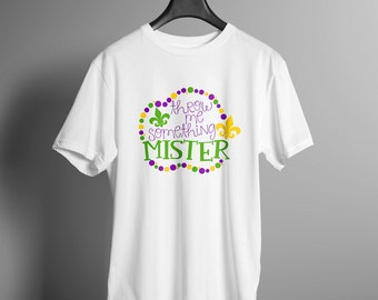 Throw me Something, Mister! Tee-Shirt