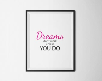 Dreams dont work unless you do, Wall art, Quote art, Wall decor, Printable wall art, Instant download, Inspirational wall art, Motivational.