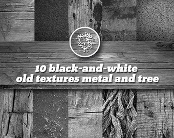 10 black-and-white  old textures metal and tree.