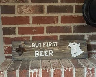 Fathers Day Gift, But First Beer, Cast Iron Bottle Opener, Gift For Him, Gift For dad, Man Cave, Wall Mount Bottle Opener, Home Decor, Man