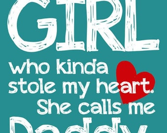 Daddy Daughter Quote , A4, Print, Digital Download, Instant Digital Download